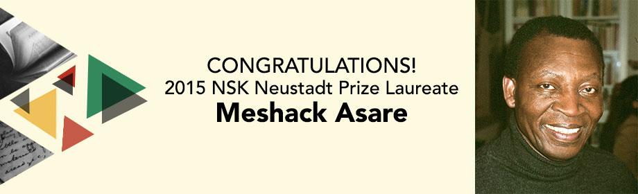 Congratulations Meshack Asare, winner of the 2015 NSK Neustadt Prize